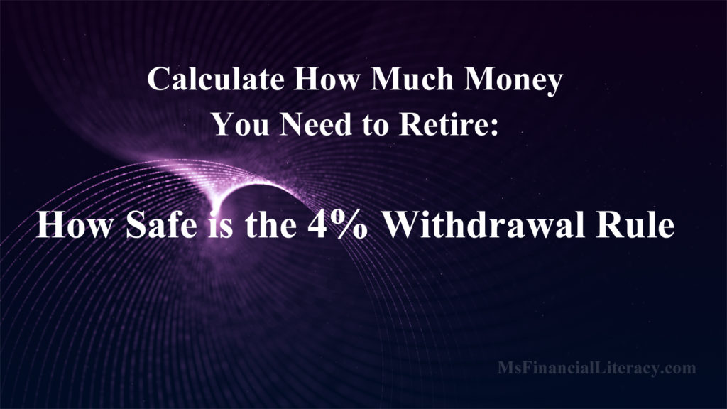 Calculate How Much Money You Need to Retire How Safe is the 4 – Retirement Withdrawal Calculators