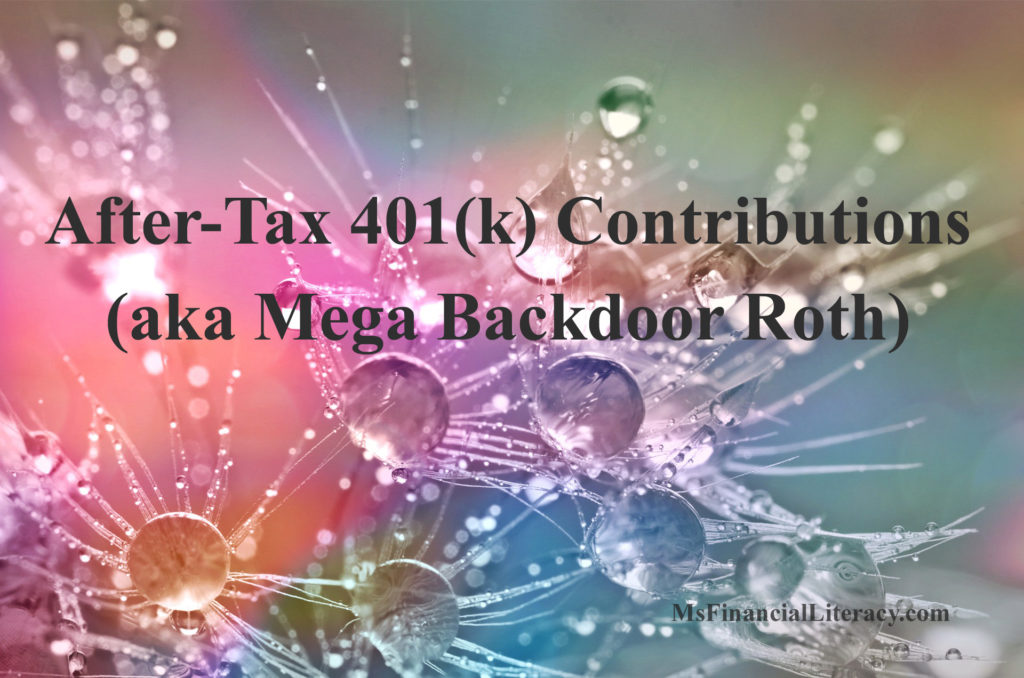 after tax 401 contributions mega backdoor Roth